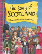 The Story of Scotland - Richard Brassey