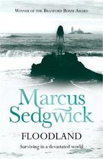 Floodland - Marcus Sedgwick
