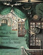 Sarah Stone : Natural Curiosities from the New Worlds - Christine E. Jackson