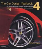The Car Design Yearbook 4 : The Definitive Annual Guide to All New Concept and Production Cars Worldwide - Stephen Newbury