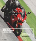 The New Motorcycle Yearbook 2 : The Definitive Annual Guide to All New Motorcycles Worldwide - Simon de Burton