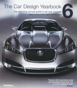 The Car Design Yearbook 6 : The Definitive Annual Guide to All New Concept and Production Cars Worldwide - Stephen Newbury