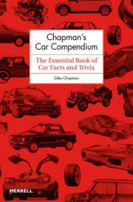 Chapman's Car Compendium : The Essential Book of Car Facts and Trivia - Giles Chapman