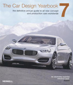 The Car Design Yearbook 7 : The Definitive Guide to All New Concept and Production Cars Worldwide - Stephen Newbury