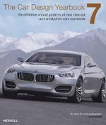 The Car Design Yearbook 7 : The Definitive Annual Guide to All New Concept and Production Cars Worldwide - Stephen Newbury