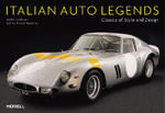 Italian Auto Legends : Classics of Style and Design - Michel Zumbrunn