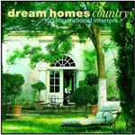 Dream Homes Country : 100 Inspirational Interiors - Andreas von Einsiedel