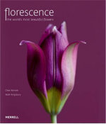 Florescence :  The World's Most Beautiful Flowers - Clive Nichols