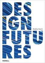 Design Futures - Bradley Quinn