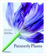 Painterly Plants - Clare Foster