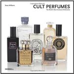 Cult Perfumes : The World's Most Exclusive Perfumeries - Tessa Williams