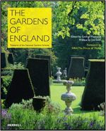 The Gardens of England : Treasures of the National Gardens Scheme - George Plumptre