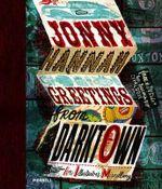 Jonny Hannah : Greetings from Darktown: An Illustrator's Miscellany - Jonny Hannah