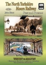 The North Yorkshire Moors Railway Past and Present : British Railways Past and Present Companion - John Hunt