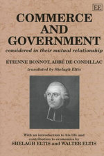 Commerce and Government : Considered in Their Mutual Relationship - Etienne De Condillac