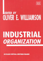 Industrial Organization : Elgar Critical Writings Reader S. - Oliver E. Williamson