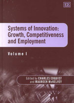 Systems of Innovation : Growth, Competitiveness and Employment