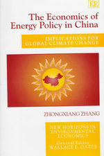 The Economics of Energy Policy in China : Implications for Global Climate Change - ZhongXiang Zhang