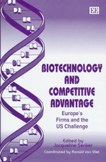 Biotechnology and Competitive Advantage : Europe's Firms and the US Challenge : Chemical Industries