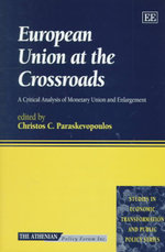 European Union at the Crossroads : A Critical Analysis of Monetary Union and Enlargement