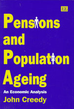 Pensions and Population Ageing : An Economic Analysis - John Creedy