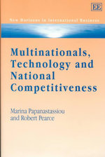 Multinationals, Technology and National Competitiveness : New Horizons in International Business Series - Marina Papanastassiou