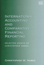 International Accounting and Comparative Financial Reporting : Selected Essays - Christopher Nobes