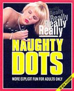 Really Really Naughty Dots