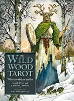 The Wildwood Tarot : Wherein Wisdom Resides [With Paperback Book] - Mark Ryan