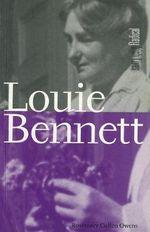 Louie Bennett : Radical Irish Lives - Rosemary Cullen-Owens