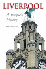 Liverpool : A People's History - Peter Aughton