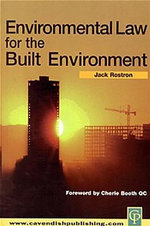 Environmental Law for the Built Environment - Jack Rostron
