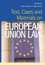 Text, Cases and Materials on European Union Law : A Beginner's Guide - Nigel  Foster