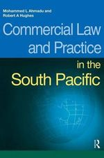 Commercial Law and Practice in the South Pacific : South Pacific Law - Mohammed L. Ahmadu