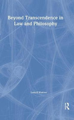 Beyond Transcendence in Law and Philosophy - Louis E. Wolcher