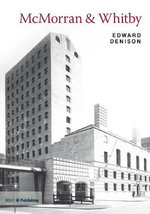 McMorran & Whitby : Twentieth Century Architects - Edward Denison