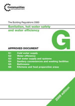 Approved Document G 2009 : Sanitation, Hot Water and Water Efficiency - No Contributor