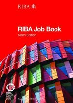 The RIBA Job Book : Guidance on Hiring an Architect for Your Project - Nigel Ostime
