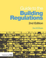 Guide to the Building Regulations : A Discreet Revolution - Huw Evans