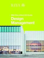 Design Management : RIBA Plan of Work 2013 Guide - Dale Sinclair