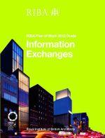 Information Exchanges : RIBA Plan of Work 2013 Guide - Richard Fairhead
