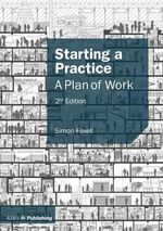 Starting a Practice : A Plan of Work - Simon Foxell