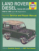 Land Rover Diesel Series IIA and III 1958-85 Service and Repair Manual - J. H. Haynes