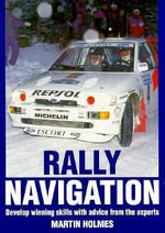 Rally Navigation : Develop Winning Skills with Advice from the Experts - Martin Holmes