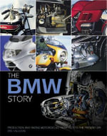 The BMW Story : Production and Racing Motorcycles from 1923 to the Present Day - Ian Falloon