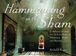 Hammaming in the Sham : A Journey Through the Turkish Baths of Damascus, Aleppo and Beyond - Richard Boggs