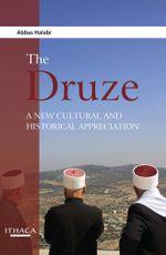 Druze, The : Culture, History, Prospects - Abbas Halabi