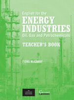 English for the Energy Industries : Oil, Gas and Petrochemicals - Peter Levrai
