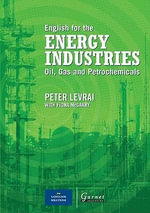 English for the Energy Industries: Audio CD : Oil, Gas and Petrochemicals - Peter Levrai