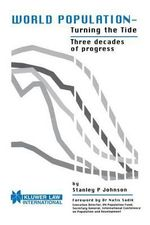 World Population - Turning the Tide : Three Decades of Progress :  Three Decades of Progress - Stanley Johnson